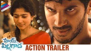 Hey Pillagada Movie Action Trailer   Dulquer   Sai Pallavi   Kali Movie   Latest Telugu Trailers