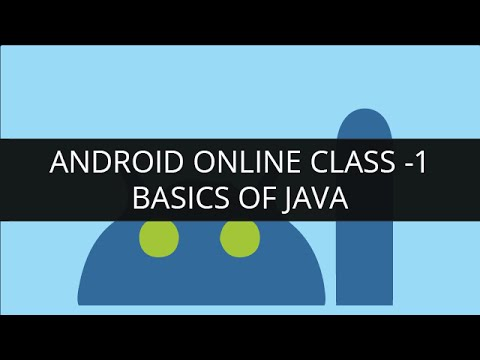 Android Online Class 1 - Basics of Java - Variables, Loops, Arrays, Arraylist and Android Basics