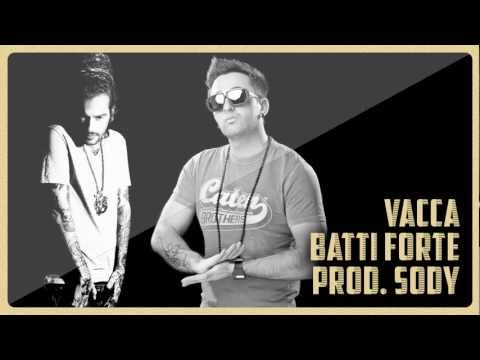 Vacca - Batti Forte (Prod. Sody) // Jun 2012