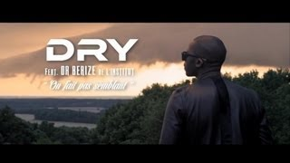 Dry – On fait pas semblant ft. Dr Beriz