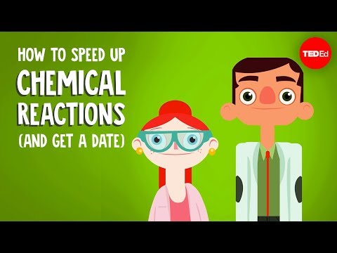 How to Speed Up Chemical Reactions (and Get a Date)