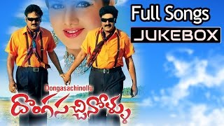 Dongasachinollu Audio Songs Jukebox