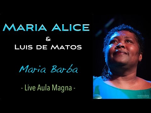 Maria Alice & Luis de Matos - Maria Barba