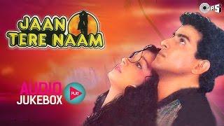 Jaan Tere Naam Jukebox - Full Album Songs  Ronit Roy, Farheen, Nadeem Shravan