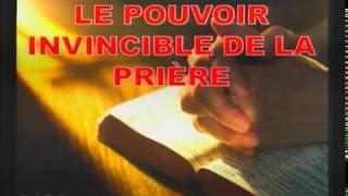 Le pouvoir invincible de la prière 2/2