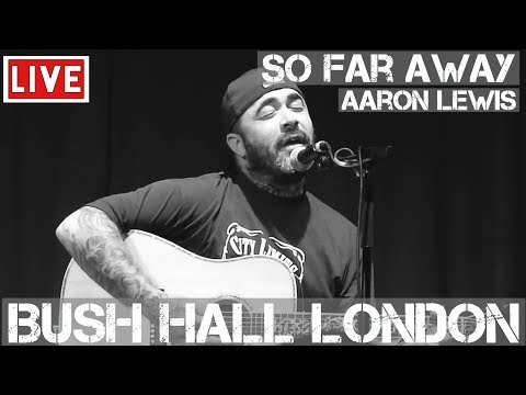 Aaron Lewis - So Far Away (Live & Acoustic) @ Bush Hall, London 2011