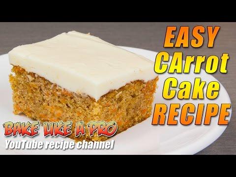 Easy Carrot Cake Recipe By BakeLikeAPro