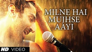 Aashiqui 2 Milne Hai Mujhse Aayi Full Video Song