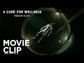 """A Cure for Wellness   """"Sensory Deprivation Tank"""" Clip [HD]   20th Century FOX"""