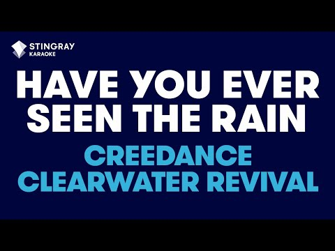 Have You Ever Seen The Rain? in the Style of &quot;Creedence Clearwater Revival&quot; (no lead vocal)