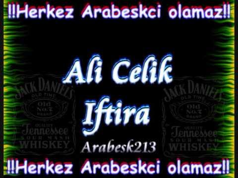 Ali Celik - Iftira Damarrrrrrr!!! [[[[[Arabesk213]]]]]