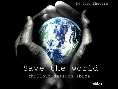 CHILLOUT SESSION IBIZA 2012 side1- Save The World