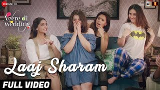 Laaj Sharam - Full Video | Veere Di Wedding