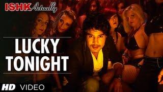 Lucky Tonight - Ishk Actually