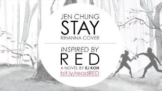 Stay by Rihanna ft. Mikky Ekko (Cover) - Jennifer Chung