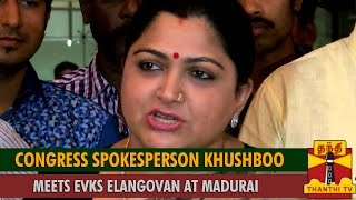 Watch Khushboo Meets EVKS Elangovan at Madurai Thanthi tv News 01/Sep/2015 online
