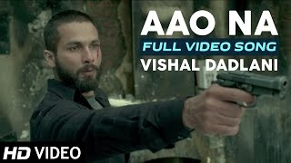 Aao Na (Video Song) - Haider