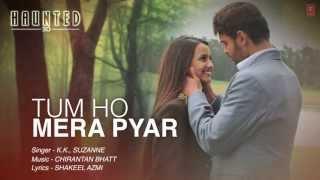 Tum Ho Mera Pyar Haunted Full Song Lyrical Video | KK, Suzanne D'Mello