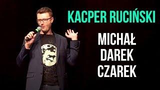 Ruciński - Michał Darek Czarek