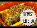Burmese Fish Stew | Sweet Violet's Burmese Cuisine