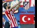Arda Turan The Genius of Atletico Madrid