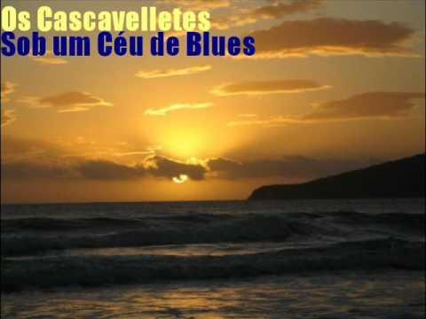 Os Cascavelletes - Sob um Céu de Blues