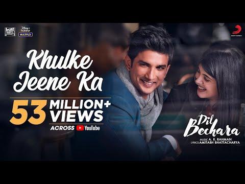 Dil Bechara- Khulke Jeene Ka | Official Video|Sushant, Sanjana|A.R Rahman| Arijit, Shashaa|Amitabh B