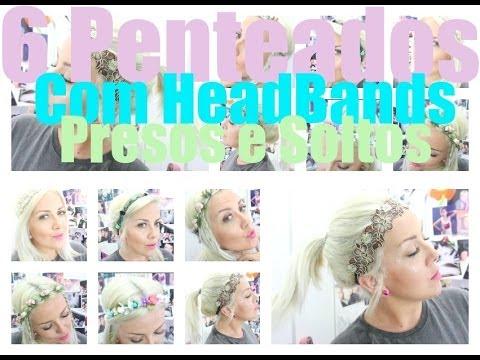 6 Penteados com Headbands. Presos e Soltos