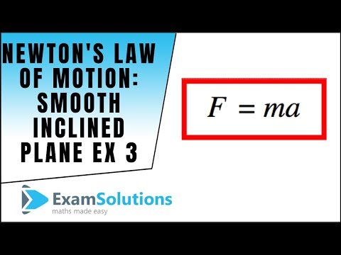 Mechanics : Newton's Law of Motion, F=ma on an inclined plane example 6 : ExamSolutions