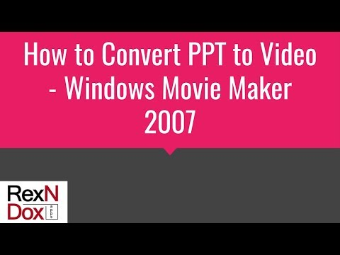 How to Convert PPT to Video - Windows Movie Maker 2007