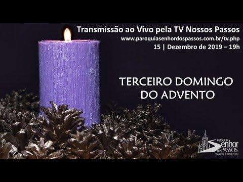 Missa do Terceiro Domingo do Advento - 15/12/2019 - 19h