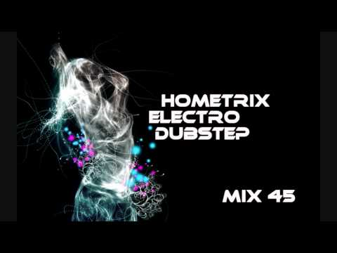 HometriX - Electro Dubstep Mix 45 - January 2012 - HD 720 ( 1h long )
