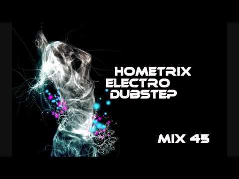 HometriX - Electro Dubstep Mix 45 - January 2012 - HD 720 ( 1h long )