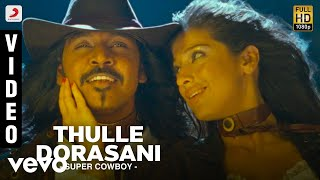 Super Cowboy - Thulle Dorasani Video