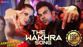 The Wakhra Song - Judgementall Hai Kya