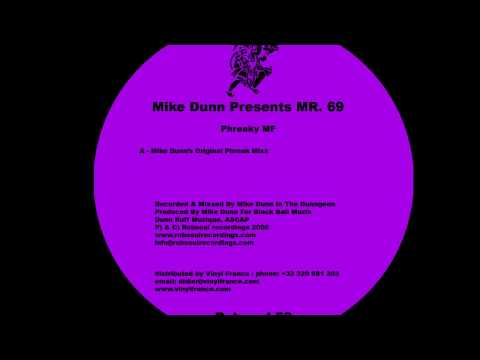 Mike Dunn Presents Mr. 69 - Phreaky Mf (Mike Dunns Original Phreak Mixx)