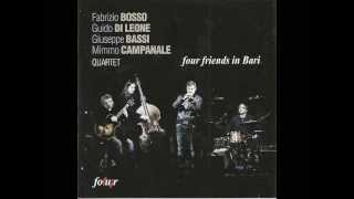 Fabrizio Bosso Quartet (Four friends in Bari) - Wide green eyes