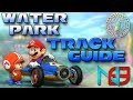 Mario Kart 8: Water Park - Track Guide + Analysis