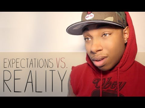 101. Expectations vs. Reality