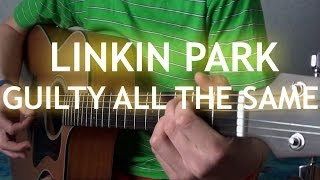 Linkin Park - Guilty All The Same (Acoustic Cover)