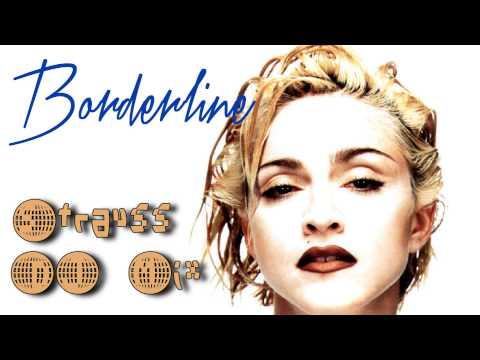 Madonna Borderline (Strauss DJ Friendly Mix)