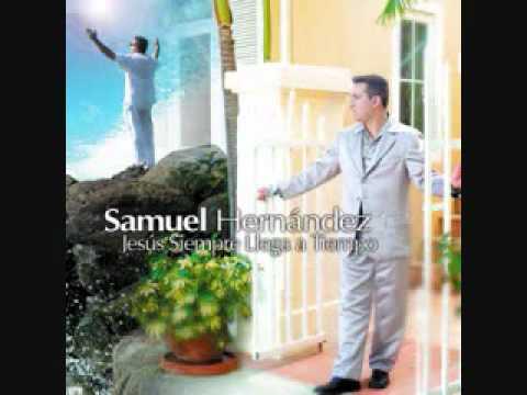 samuel hernandez jesus Siempre llega a tiempo