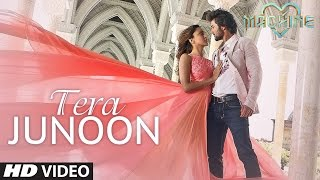 Tera Junoon Video Song | Machine