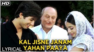 Kal Jisne Janam Yahan Paaya  Lyrical Song  Vivah Hindi Movie  Shahid Kapoor, Amrita Rao