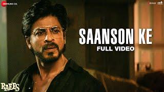 Saanson Ke - Full Video | Raees