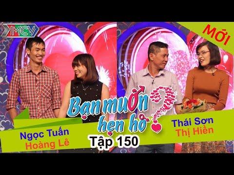 BẠN MUỐN HẸN HÒ – Tập 150 | Ngọc Tuấn – Hoàng Lê | Thái Sơn – Thị Hiền | 14/03/2016