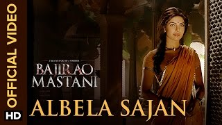 Albela Sajan Song - Bajirao Mastani