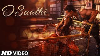 Baaghi 2 : O Saathi Video Song