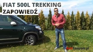 Fiat 500L Trekking - zapowiedź testu