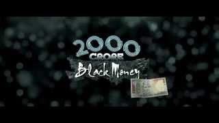 2000 Crore Black Money  Official Teaser